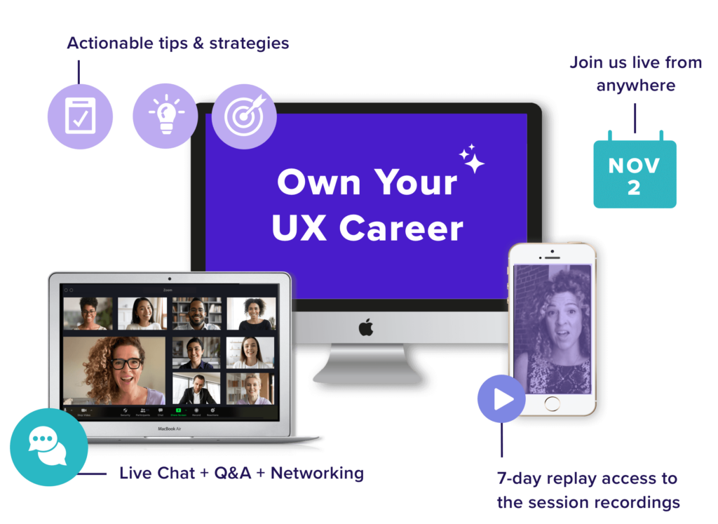 Mockup of a laptop, iphone, and computer screen with the words Own Your UX Career